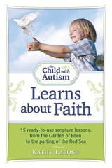 The Child with Autism Learns about Faith | Kathy Labosh |