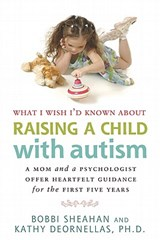 What I Wish I'd Known About Raising a Child With Autism | Sheahan, Bobbi ; Deornellas, Kathy |