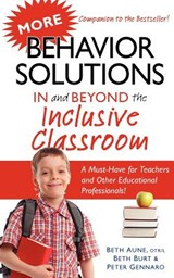 More Behavior Solutions in and Beyond the Inclusive Classroom | Beth Aune |