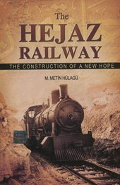 The Hejaz Railway | Metin M. Hulagu |