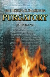 The Biblical Basis of Purgatory | John Salza |