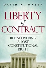 Liberty of Contract | Mayer, David, N. |