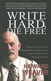 Write Hard, Die Free