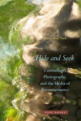 Hide and Seek - Camouflage, Photography, and the Media of Reconnaissance | Hr Shell |
