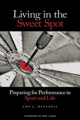 Living in the Sweet Spot | Amy Baltzell |