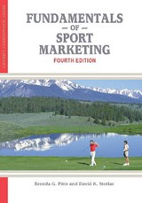 Fundamentals of Sport Marketing | Pitts, Brenda G. ; Stotlar, David K. |