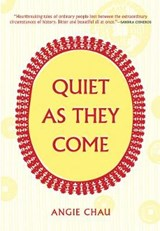 Quiet As They Come | Angie Chau |