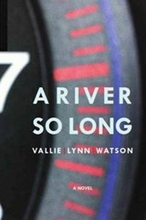 River So Long | Vallie Lynn Watson |