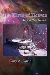 The Kivas of Heaven | Gary A. David |