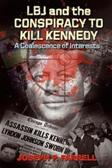 LBJ and the Conspiracy to Kill Kennedy | Joseph P. Farrell |