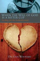 When the Will of God Is a Bitter Cup | Don Woodard |