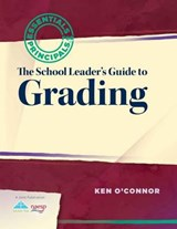 The School Leader's Guide to Grading | Ken O'connor |