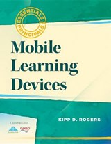 Mobile Learning Devices | Kipp D. Rogers |