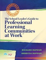 The School Leader's Guide to Professional Learning Communities at Work | Dufour, Richard ; DuFour, Rebecca |