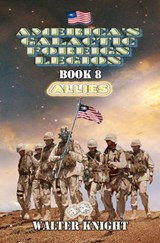 America's Galactic Foreign Legion - Book | Walter Knight |