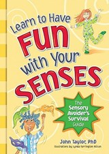 Learn to Have Fun with Your Senses | John Taylor |