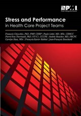 Stress and Performance in Health Care Project Teams | Francois Chiocchio |
