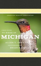 American Birding Association Field Guide to Birds of Michigan | Allen T. Chartier |