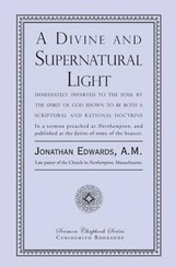 A Divine and Supernatural Light | Jonathan Edwards |