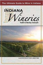 Indiana Wineries the Ultimate Guide to Wine in Indiana