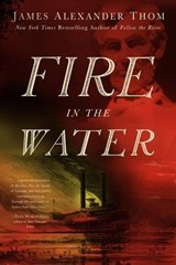 Fire in the Water | James Alexander Thom |