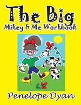 The Big Mikey & Me Workbook | Penelope Dyan |