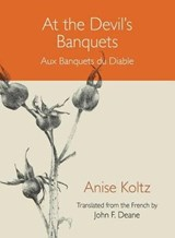 At the Devil's Banquets / Aux Banquets du Diable | Anise Koltz |