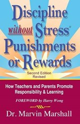 Discipline Without Stress Punishments or Rewards | Marvin Marshall |