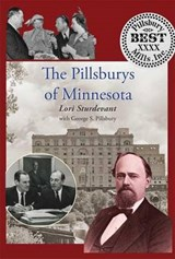 The Pillsburys of Minnesota | Lori Sturdevant |