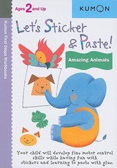 Let's Sticker & Paste! Amazing Animals