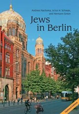 Jews in Berlin. a Comprehensive History of Jewish Life and Jewish Culture in the German Capital Up to | Andreas Nachama; Julius H. Schoeps; Hermann Simon |