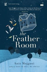 The Feather Room | Anis Mojgani |