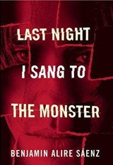 Last Night I Sang to the Monster | Benjamin Alire Saenz |