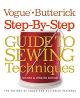 Vogue (R)/Butterick Step-by-Step Guide to Sewing Techniques | The Editors Of Vogue Pedersen & Butterick Patterns |