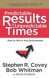 Predictable Results in Unpredictable Times | Stephen R. Covey |