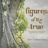 Figures of the True | Amy Carmichael |