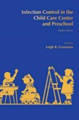 Infection Control in the Child Care Center and Preschool | Leigh B. Grossman |