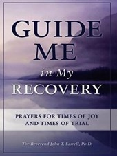 Guide Me in My Recovery | John T. Farrell |