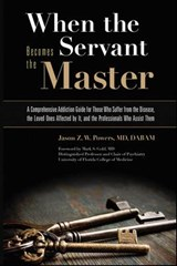 When the Servant Becomes the Master | Powers, Jason Z. W., M.D. |