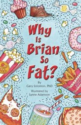 Why Is Brian So Fat? | Gary Solomon |