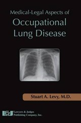Medical-Legal Aspects of Occupational Lung Disease | Levy, Stuart A., M.D. |