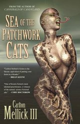 Sea of the Patchwork Cats | Carlton Mellick Iii |