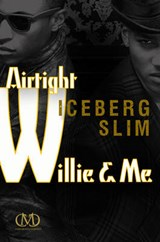 Airtight Willie & Me | Iceberg Slim |