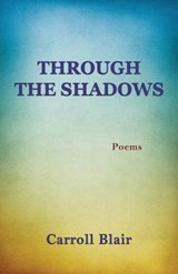 Through the Shadows | Carroll Blair |