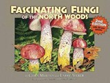 Fascinating Fungi of the North Woods | Mollen, Cora ; Weber, Larry |