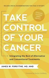 Take Control of Your Cancer | Forsythe, James W., M.D. |
