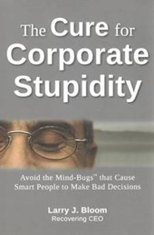The Cure for Corporate Stupidity