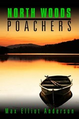 North Woods Poachers | Max Elliot Anderson |