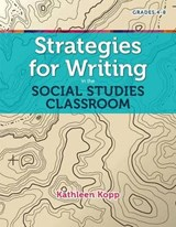 Strategies for Writing in the Social Studies Classroom | Kathleen Kopp |