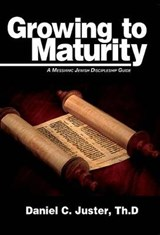 Growing to Maturity | Daniel C. Juster |